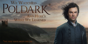 Watched Poldark Learned 1